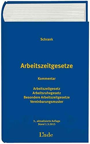 Arbeitszeitgesetze (ArbZG), Kommentar (f. Österreich): Franz Schrank