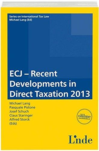 ECJ - Recent Developments in Direct Taxation 2013: Michael Lang