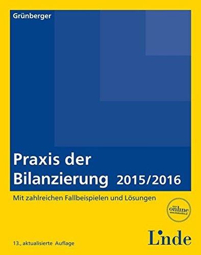 Praxis der Bilanzierung 2015/2016 (f. Österreich): Herbert Grünberger
