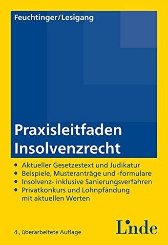 Praxisleitfaden Insolvenzrecht (f. Österreich): Günther Feuchtinger