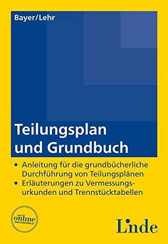Teilungsplan und Grundbuch (f. Österreich): Reinhard Bayer