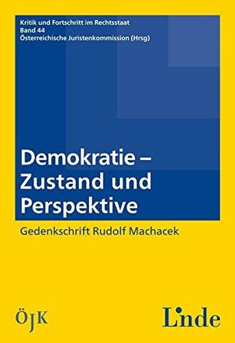 Demokratie - Zustand und Perspektiven: Österreichische Juristenkommission