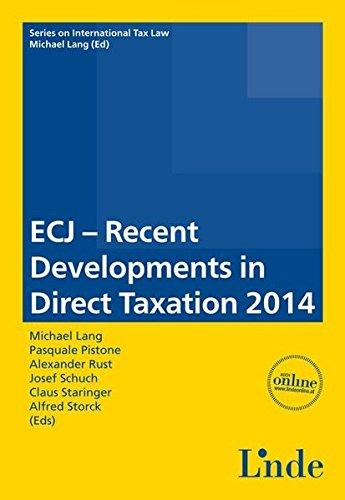ECJ - Recent Developments in Direct Taxation 2014 (f. Austria): Michael Lang