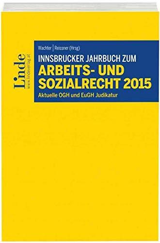Innsbrucker Jahrbuch zum Arbeitsrecht und Sozialrecht 2015 (f. Österreich): Gustav Wachter