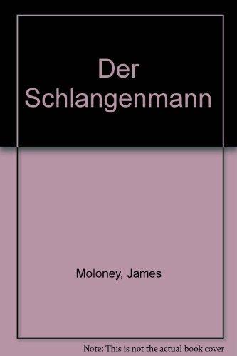 Der Schlangenmann (370740157X) by Moloney, James