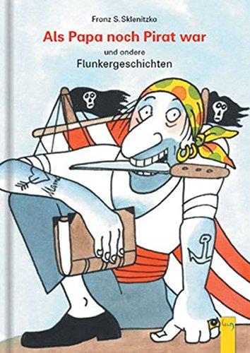 9783707402940: Als Papa noch Pirat war