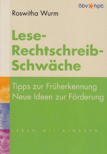 9783707406221: Lese-Rechtschreib-Schwäche: Tipps zur Früherkennung - Neue Ideen zur Förderung
