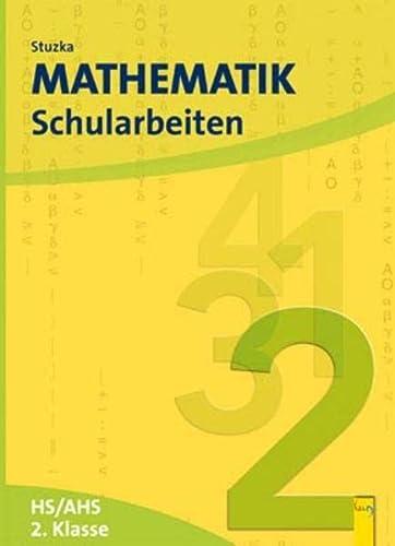 9783707408805: Mathematik Schularbeiten 2. Klasse: Für die 2. Klasse HS und AHS