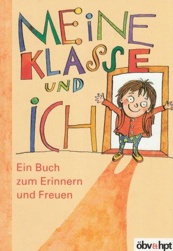 9783707410167: Meine Klasse und ich: Ein Buch zum Erinnern und Freuen