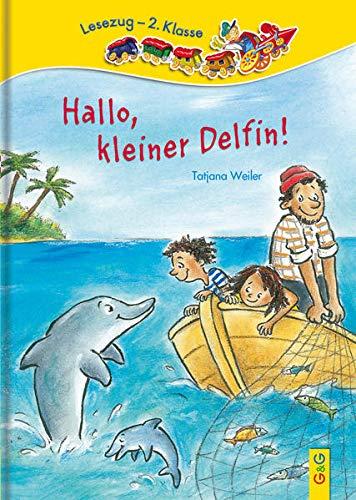 9783707412314: Hallo, kleiner Delfin!: Lesezug 2. Klasse