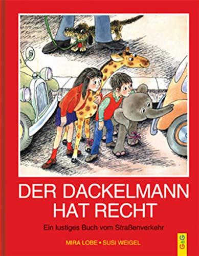 Der Dackelmann hat recht Ein lustiges Buch: Lobe, Mira; Weigel,