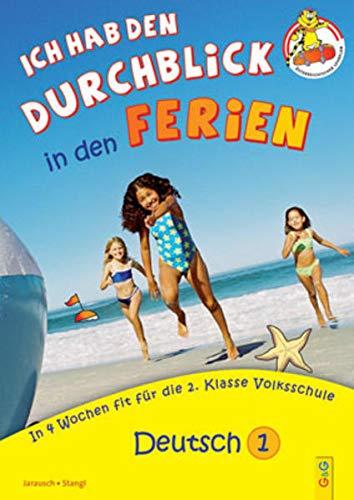 9783707416121: Ich hab den Durchblick in den Ferien - Deutsch 1: In 4 Wochen fit für die 2. Klasse Volksschule