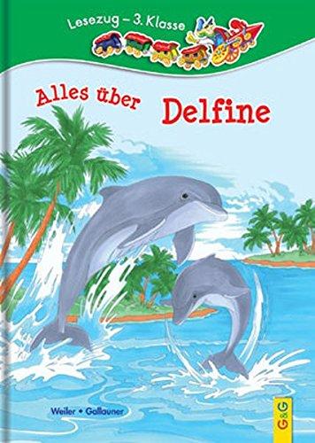 9783707416251: Alles über Delfine: Lesezug 3. Klasse