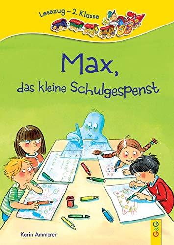 Max, das kleine Schulgespenst: Lesezug 2. Klasse: Ammerer, Karin