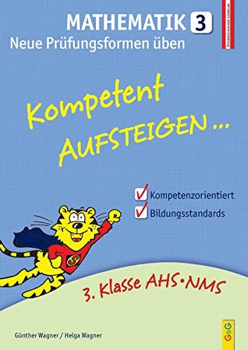 Kompetent Aufsteigen Mathematik 3 - Neue Prüfungsformen: Helga;Wagner Wagner