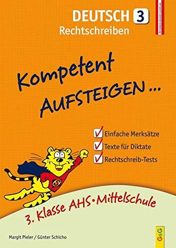 9783707418941: Kompetent Aufsteigen Deutsch 3 - Rechtschreiben: 3. Klasse AHS/NMS