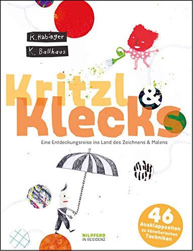 9783707450095: Kritzl & Klecks: Eine Entdeckungsreise ins Land des Zeichnens und Malens