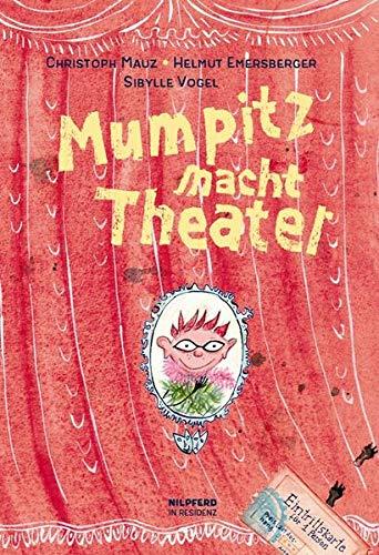 9783707450750: Mumpitz macht Theater