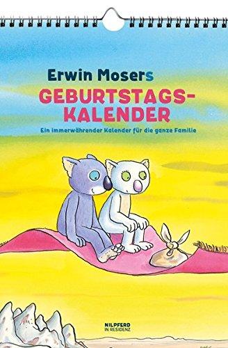 9783707450798: Erwin Mosers Geburtstagskalender: Ein immerwährender Kalender für die ganze Familie