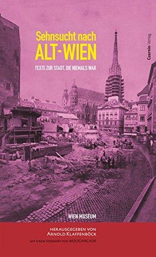 9783707601947: Sehnsucht nach Alt Wien