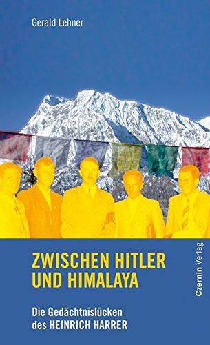 9783707602166: Zwischen Hitler und Himalaya: Die Gedächtnislücken des Heinrich Harrer