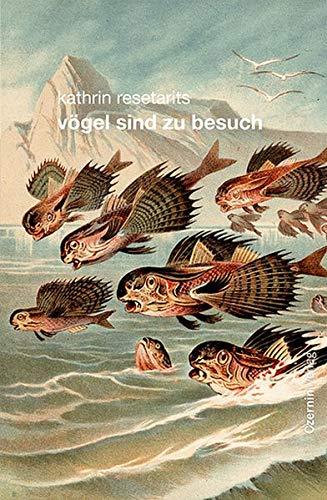 Vögel sind zu Besuch.: Resetarits, Kathrin;