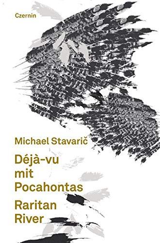 Déjà-vu mit Pocahontas, Raritan River - Stavaric, Michael