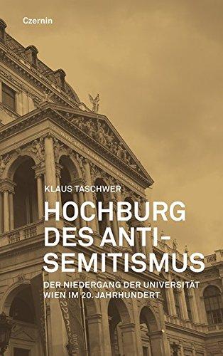 9783707605334: Hochburg des Antisemitismus: Der Niedergang der Universität Wien in der ersten Hälfte des 20. Jahrhunderts