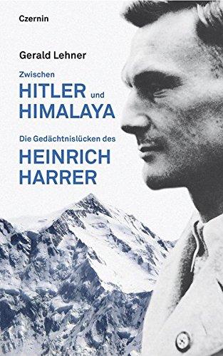 9783707605860: Zwischen Hitler und Himalaya: Die Gedächtnislücken des Heinrich Harrer