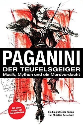 9783708105215: Paganini - Der Teufelsgeiger: Musik, Mythen und ein Mordverdacht