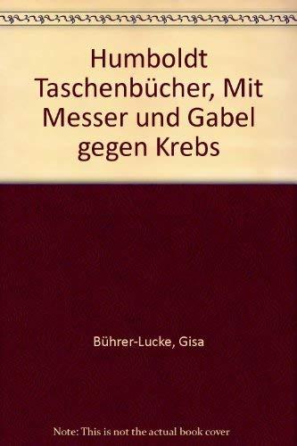 9783708110042: Humboldt Taschenbücher, Mit Messer und Gabel gegen Krebs (Livre en allemand)
