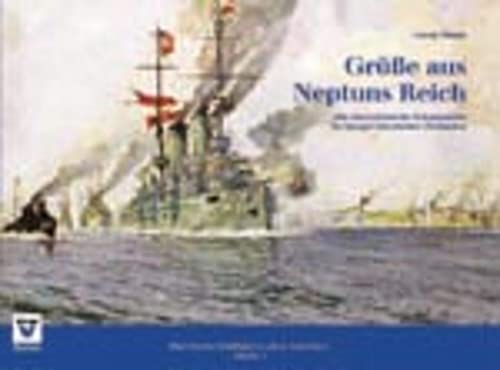9783708300146: Gr�sse aus Neptuns Reich: Die �sterreichische Kriegsmarine im Spiegel historischer Postkarten