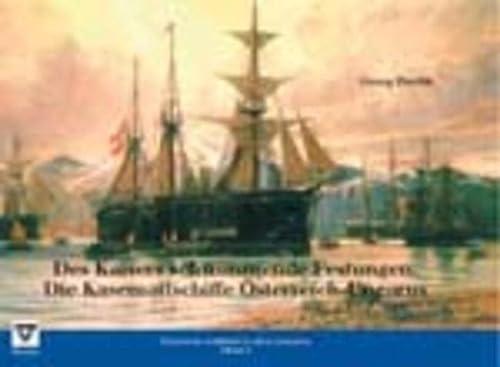 9783708300450: Des Kaisers schwimmende Festungen. Die Kasemattschiffe Österreich-Ungarns