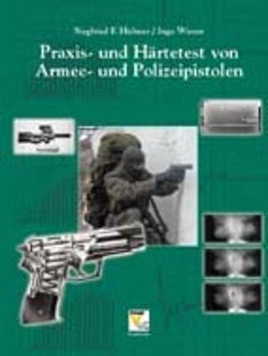 Praxis- und HSrtetest von Armee- und Polizeipistolen: Hybner, Siegfried