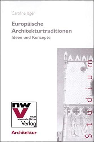 Europäische Architekturtraditionen: Ideen und Konzepte: Jäger, Caroline