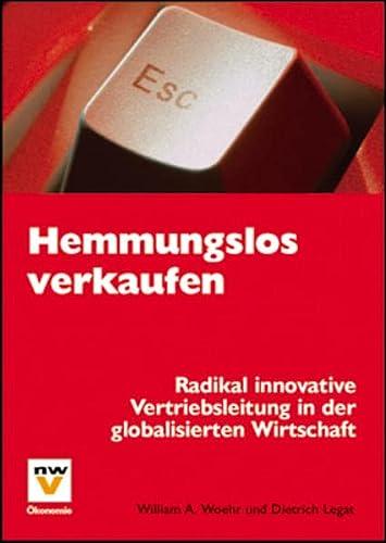 9783708301662: Hemmungslos verkaufen: Radikal innovative Vertriebsleitung in der globalisierten Wirtschaft (Livre en allemand)