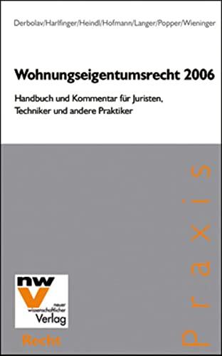 9783708304229: Wohnungseigentumsrecht 2006: Handbuch und Kommentar für Juristen, Techniker und andere Praktiker