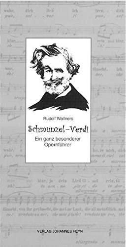 9783708400006: Schmunzel-Verdi: Das gesamte Bühnenschaffen des grossen Komponisten in dichterischer Form. Ein ganz besonderer