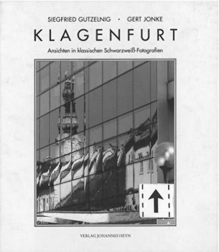 9783708400129: Klagenfurt: Ansichten in klassischen Schwarzweiß-Fotografien