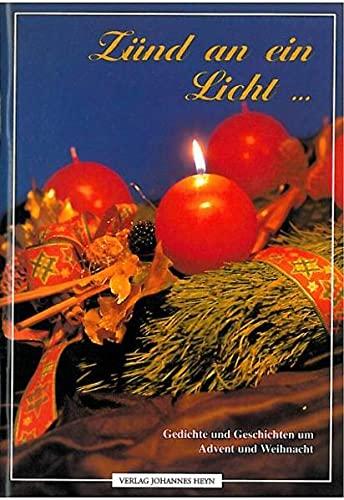 9783708400280: Zünd an ein Licht: Gedichte und Geschichten um Advent und Weihnacht