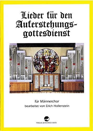 Lieder für den Auferstehungsgottesdienst: Ausgabe für Männerchor: Erich Hollenstein