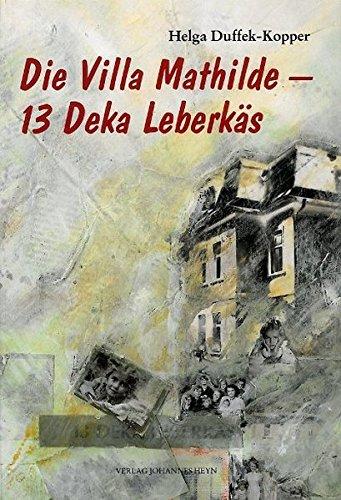 Die Villa Mathilde /13 Deka Leberkäs (Hardback): Helga Duffek-Kopper