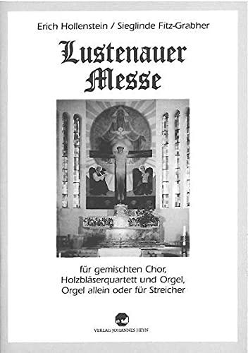 Lustenauer Messe: Ausgabe für gemischten Chor, Holzbläserquartett und Orgel, Orgel allein...