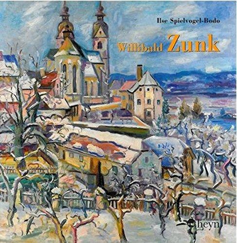 Willibald Zunk 1902-1952. Von der Leuchtkraft der Farben. (Kunst und Künstler in Kärnten, Band 1). - Spielvogel-Bodo, Ilse,