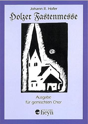 Holzer Fastenmesse: Ausgabe für gemischten Chor