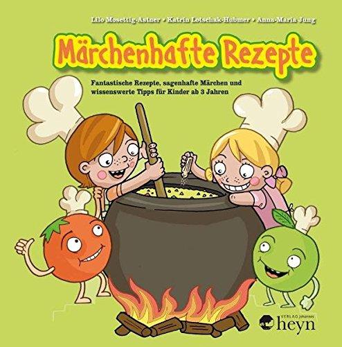 9783708403595: M�rchenhafte Rezepte mit Nellie und Nick: Fantastische Speisen, sagenhafte Geschichten und spannende K�chengeheimnisse f�r Kinder