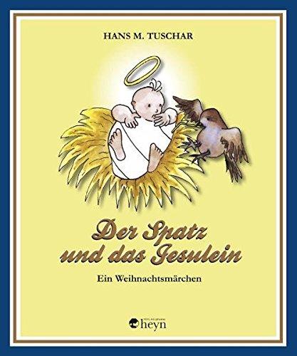 9783708404189: Der Spatz und das Jesulein: Weihnachtsmärchen