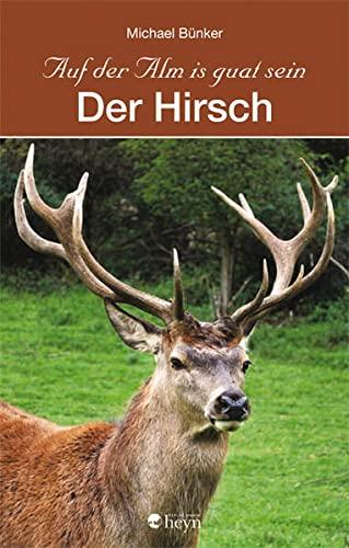 9783708404264: Auf der Alm is guat sein 03. Der Hirsch