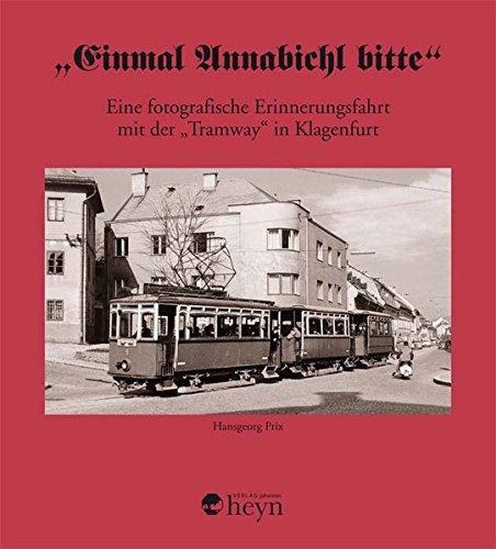 9783708404349: Einmal Annabichl bitte: Eine fotografische Erinnerungsfahrt mit der Tramway in Klagenfurt
