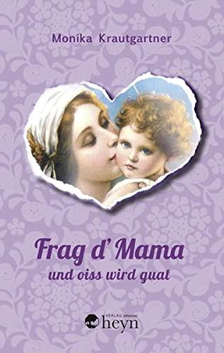 9783708404523: Frag d'Mama und oiss wird guat